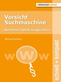 Vorsicht Suchmaschine: Rechtliche Tipps für Google und Co.