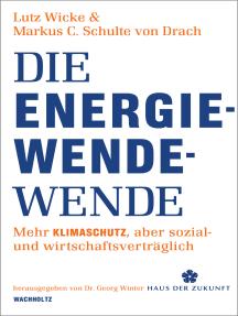 Die Energiewende-Wende: Mehr Klimaschutz, aber sozial- und wirtschaftsverträglich