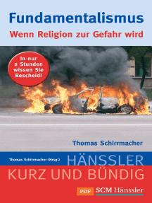 Fundamentalismus: Wenn Religion zur Gefahr wird