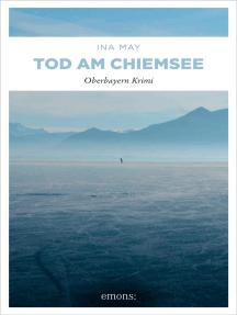 Tod am Chiemsee: Oberbayern Krimi