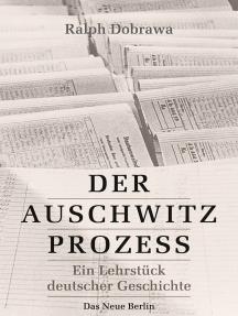 Der Auschwitz-Prozess: Ein Lehrstück deutscher Geschichte