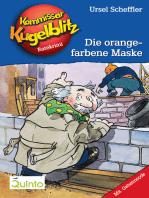 Kommissar Kugelblitz 02. Die orangefarbene Maske