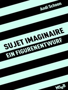 sujet imaginaire: Ein Figurenentwurf