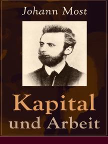 """Kapital und Arbeit: Ein populärer Auszug aus """"Das Kapital"""" von Marx"""