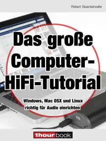 Das große Computer-HiFi-Tutorial: 1hourbook