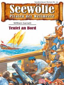 Seewölfe - Piraten der Weltmeere 14: Teufel an Bord