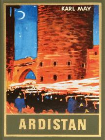 Ardistan: Roman Ardistan und Dschinnistan (1. Band), Band 31 der Gesammelten Werke