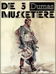 Die drei Musketiere: Illustrierte Fassung