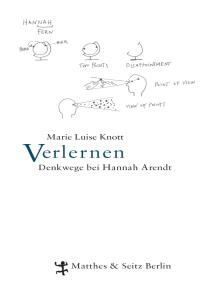 Verlernen: Denkwege bei Hannah Arendt