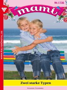 Mami 1736 – Familienroman: Zwei starke Typen
