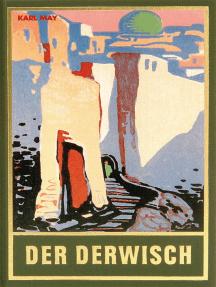 Der Derwisch: Roman, Band 61 der Gesammelten Werke