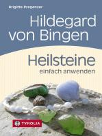 Hildegard von Bingen. Heilsteine einfach anwenden
