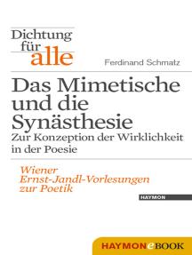 Dichtung für alle: Das Mimetische und die Synästhesie. Zur Konzeption der Wirklichkeit in der Poesie: Wiener Ernst-Jandl-Vorlesungen zur Poetik