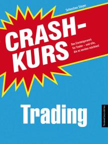 Crashkurs Trading: Das Einsteigerwerk für Trader - und alle, die es werden möchten