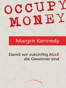 Occupy Money: Damit wir zukünftig ALLE die Gewinner sind