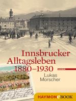 Innsbrucker Alltagsleben 1880-1930