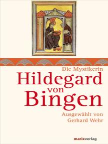 Hildegard von Bingen: Ausgewählt von Gerhard Wehr