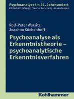 Psychoanalyse als Erkenntnistheorie - psychoanalytische Erkenntnisverfahren