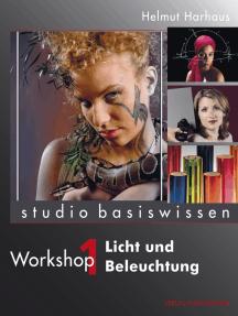 Licht und Beleuchtung: Studio Basiswissen, Workshop 1