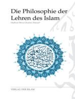 Die Philosophie der Lehren des Islam