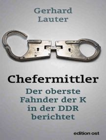 Chefermittler: Der oberste Fahnder der K in der DDR berichtet