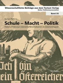 Schule - Macht - Politik: Politische Erziehung in österreichischen Schulbüchern der Zwischenkriegszeit