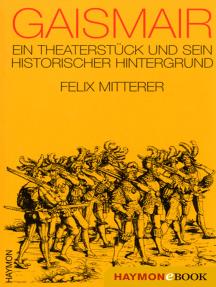 Gaismair: Ein Theaterstück und sein historischer Hintergrund