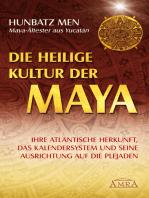 Die heilige Kultur der Maya