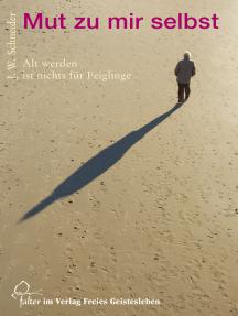 Mut zu mir selbst: Alt werden ist nichts für Feiglinge