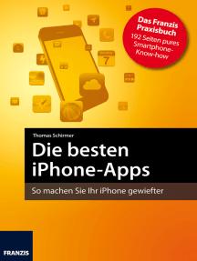 Die besten iPhone-Apps: So machen Sie Ihr iPhone gewiefter