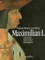 Maximilian I.