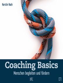Coaching Basics: Menschen begleiten und fördern
