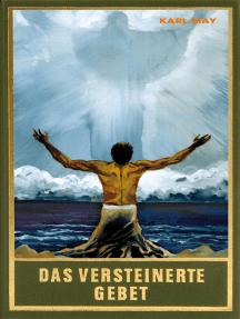 Das versteinerte Gebet: Roman Die Schatten des Ahriman (2. Band), Band 29 der Gesammelten Werke