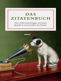 Das Zitatenbuch: Über 2.500 scharfzüngige und starke Sprüche in einem Lexikon der Pointen