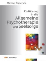 Einführung in die Allgemeine Psychotherapie und Seelsorge