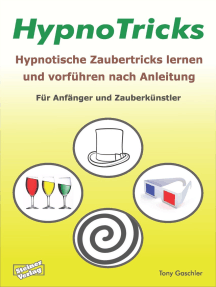 HypnoTricks: Hypnotische Zaubertricks lernen und vorführen nach Anleitung.: Für Anfänger und Zauberkünstler