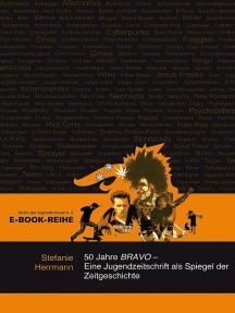 50 Jahre BRAVO: Eine Jugendzeitschrift als Spiegel der Zeitgeschichte