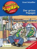 Kommissar Kugelblitz 04. Der grüne Papagei