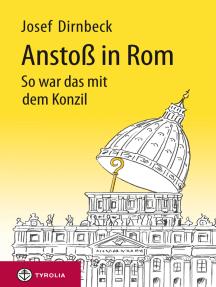 Anstoß in Rom: So war das mit dem Konzil. 50 Jahre II. Vatikanisches Konzil. Mit Zeichnungen von Lois Jesner