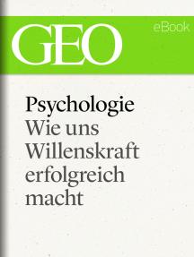Psychologie: Wie uns Willenskraft erfolgreich macht