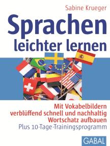 Sprachen leichter lernen: Mit Vokabelbildern verblüffend schnell und nachhaltig Wortschatz aufbauen - Plus 10-Tage-Trainingsprogramm