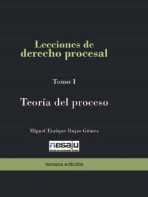 Lecciones de derecho procesal. Tomo I Teoría del proceso