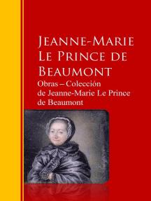 Obras ─ Colección de Jeanne-Marie Le Prince de Beaumont: Biblioteca de Grandes Escritores