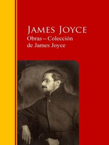 Obras ─ Colección de James Joyce: Biblioteca de Grandes Escritores