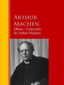 Obras ─ Colección de Arthur Machen: Biblioteca de Grandes Escritores