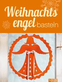 Weihnachtsengel basteln: Himmlische Deko-Ideen im Materialmix für Adventszeit und Weihnachten - mit Bastelvorlagen zum Download