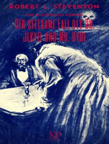 Der seltsame Fall des Dr. Jekyll und Mr. Hyde: Illustrierte und überarbeitete Fassung