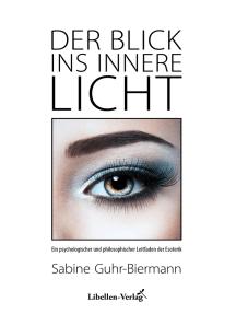 Der Blick ins innere Licht: Ein psychologischer und philosophischer Leitfaden der Esoterik