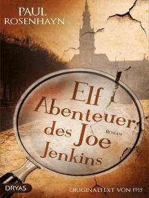 Elf Abenteuer des Joe Jenkins: Originaltext von 1915