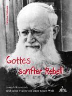 Gottes sanfter Rebell